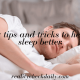 5 Easy tips and tricks to help you sleep better