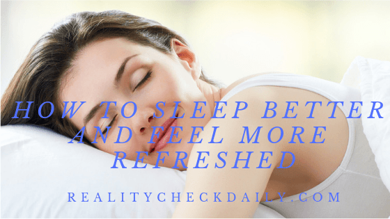 How to sleep better and feel more refreshed