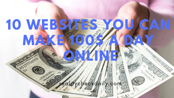 10 websites you can make 100$ a day online