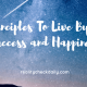8 Principles To Live By For Success and Happiness