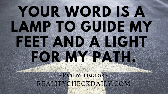 YOUR WORD IS A LAMP TO GUIDE MY FEET AND A LIGHT FOR MY PATH