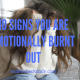10 Signs of Emotional Burnout