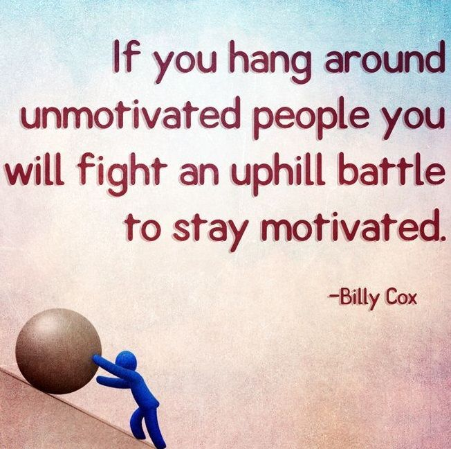 hang out with motivated people