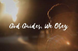 God guides we obey